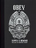 Obey: Supply & Demand - The Art Of Shepard Fairey
