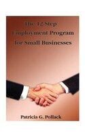 The 12-step Employment Program: For Small Businesses