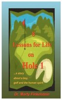 8 Lessons For Life On Hole 1: A Story About A Boy, Golf, And The Human Spirit