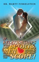 If Relationships Were Like Sports, Men Would At Least Know The Score