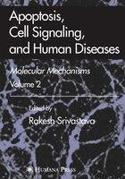 Apoptosis, Cell Signaling, and Human Diseases: Molecular Mechanisms, Volume 1