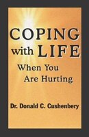 Coping with Life: When You Are Hurting