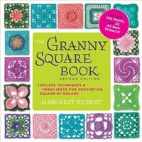 The Granny Square Book, Second Edition: Timeless Techniques