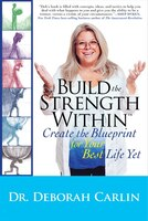 Build the Strength Within: Create the Blueprint for Your Best Life Yet