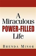 A Miraculous Power-Filled Life