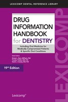 The Drug Information Handbook for Dentistry, 19th Edition, is designed for all dental professionals seeking clinically relevant information on medications, OTCs and herbal products