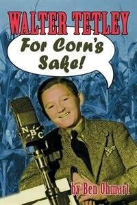 Walter Tetley - For Corn's Sake