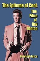The Epitome Of Cool: The Films Of Ray Danton