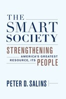 The Smart Society: Strengthening America?s Greatest Resource, Its People