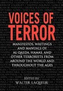 Voices of Terror: Manifestos, Writings and Manuals of Al Qaeda, Hamas, and other Terrorists from around the World and