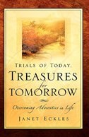 Trials Of Today, Treasures For Tomorrow