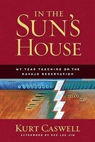 In the Sun's House: My Year Teaching on the Navajo Reservation