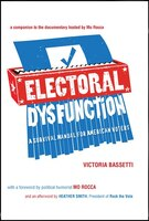 Electoral Dysfunction: A Survival Manual for American Voters