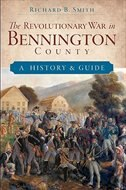 The Revolutionary War in Bennington County: A History &