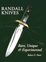 Randall Knives: Rare, Unique, & Experimental