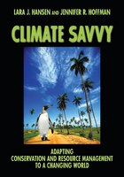 Climate Savvy: Adapting Conservation and Resource Management to a Changing world