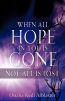 When All Hope In You Is Gone