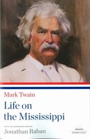 Mark Twain:  Life On The Mississippi