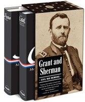 Grant And Sherman:  Civil War Memoirs