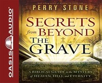 Secrets From Beyond The Grave - Perry Stone
