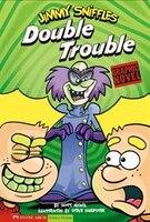 Double Trouble: Jimmy Sniffles