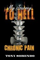 My Journey To Hell And Back With Chronic Pain