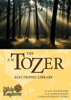 A.W. TOZER ELECTRONIC LIBRARY: 57 Tozer Books 12 Bible Reference Works 7 A.b. Simpson Books - A.W. Tozer