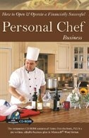 How To Open & Operate A Financially Successful Personal Chef Business: With Companion Cd-rom