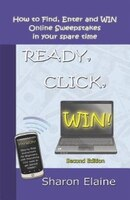 READY, CLICK, WIN! How to Find, Enter and Win Online Sweepstakes