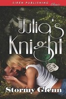 Julia's Knight [lovers Of Alpha Squad 3] (siren Publishing Classic)