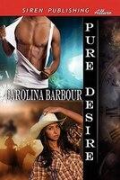 Pure Desire [pure 3] (siren Publishing Allure)