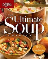 Ultimate Soup Cookbook: Over 900 Family-Favorite Recipes - Digest Readers