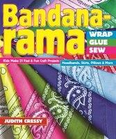 Bandana-rama - Wrap, Glue, Sew: Kids Make 21 Fast & Fun Craft Projects . Headbands, Skirts, Pillows & More