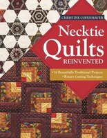 Necktie Quilts Reinvented: 16 Beautifully Traditional Projec