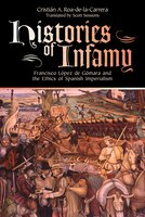 Histories of Infamy: Francisco López de Gómara and the Ethics of Spanish Imperialism