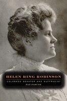 Helen Ring Robinson: Colorado Senator and Suffragist