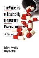 The Varieties of Leadership at Novarum Pharmaceuticals: A Novel