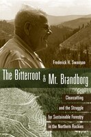 The Bitterroot and Mr. Brandborg: Clearcutting and the Struggle for Sustainable Forestry in the Northern Rockies