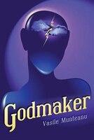 Godmaker - Vasile Munteanu