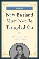 New England Must Not Be Trampled On: The Tragic Death Of Jonathan Cilley