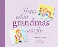 That's What Grandmas Are For...: Gift Edition