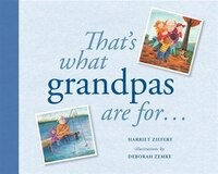 That's What Grandpas Are For...: Gift Edition