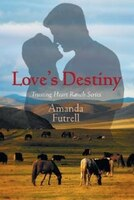 Love's Destiny: Trusting Heart Ranch Series