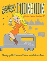 Trailer Food Diaries Cookbook:: Austin Edition, Volume 2