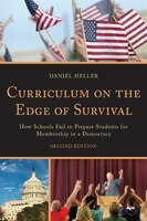 Curriculum on the Edge of Survival: How Schools Fail to Prepare Students for Membership in a Democracy