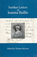 Scottish playwright and poet Joanna Baillie (1762-1851) is a key figure in British Romantic-era theater