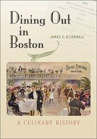 Dining Out in Boston: A Culinary History