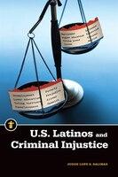U.s. Latinos And Criminal Injustice