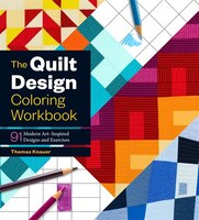 The Quilt Design Coloring Workbook: 91 Modern Art-Inspired D