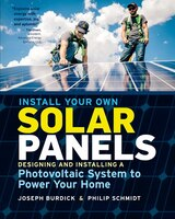 Install Your Own Solar Panels: Designing And Installing A Ph